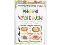 Pensieri Verdi e Buoni - Ricettario Vegetariano-Vegano
